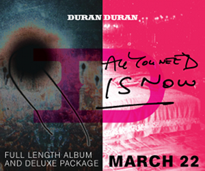 Duran Duran : All You Need is Now